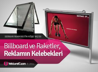 Billboard ve Raketler, Reklamın Kelebekleri