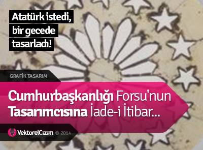 Atatürk İstedi Bir Gecede Cumhurbaşkanlığı Forsunu Tasarladı!