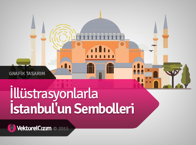 İllüstrasyonlarla İstanbul'un Sembolleri