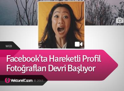 Facebook'ta Hareketli Profil Fotoğrafları Devri Başlıyor