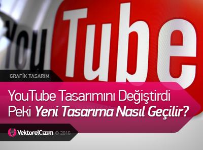 YouTube Tasarımını Değiştirdi