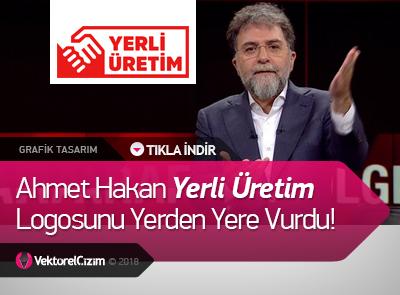 Ahmet Hakan Yerli Üretim Logosunu Eleştirdi